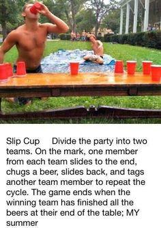 Slip cup -- Flip cup plus a slip n slide!
