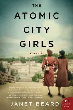 Isn't it great when a book takes on a path to learning? The Atomic City Girls by Janet Beard did just that for me. Learn about the WWII goings on in Oak Ridge, TN