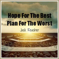 Jack Reacher Quote: Hope For The Best