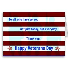 To all who have served ... Happy Veterans Day Card