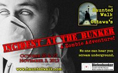 Incident at the Bunker: A Zombie Adventure! - The Diefenbunker and Haunted Walk Ottawa pair up for this exciting (and creepy) Halloween program. Click image for details!