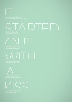 it started out with a kiss. #typography #type #design #music #lyrics #killers #poster