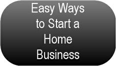 Easy Ways to Start a Home Business... Click on The Image Above to Read More... #HomeBusiness #BusinessatHome