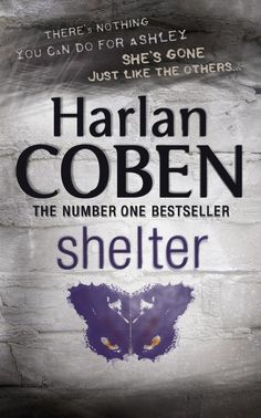 Shelter by Harlan Coben I could have chosen any of Harlan Coben's thrillers, I've loved them all. He is the master of the twist. But I went with Shelter, his first foray into the world of YA.