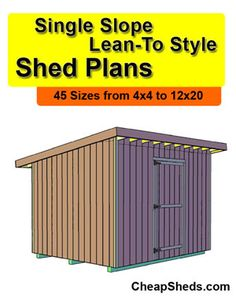 Click Here For More Information On These Lean To Style Shed Plans