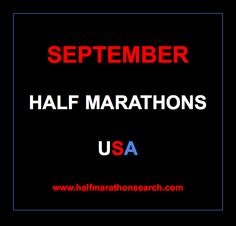 #halfmarathon #September #halfmarathons #running Half Marathons in September in the USA. September half marathons 2014.  September half marathon calendar, Half Marathons September, Half Marathons Sept 2014 www.halfmarathonsearch.com/#!half-marathon-calendar/cjg9