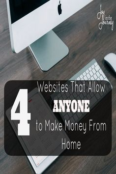 4 Websites That Allow Anyone to Make Money From Home.