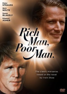 "Rich Man, Poor Man (1976) - I remember being ""glued to the tube"", watching this miniseries. Back then there was no way to record television shows, so I made sure I didn't miss a minute of any of the episodes!"