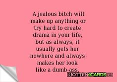 Yes.... plenty of drama starters!! Fake Country Girls, Baby Momma Drama, True Quotes, Funny Quotes, Hilarious Memes, Friends Change, Let It Out, Jealous Of You, The Day Will Come