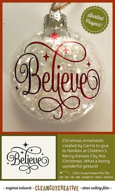 Christmas ornaments created by Carrie to give to families at Children's Mercy Kansas City this Christmas. What a loving wonderful gesture! #Christmas #Ornament #Believe #Cricut #Silhouette #Affiliate #christmasDecor