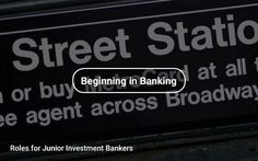 Roles for Junior Investment Bankers #MBA #Investment Banking #Entry-Level #WallStreet https://tapwage.com/channel/beginning-in-banking