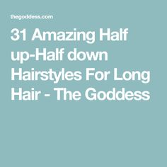 31 Amazing Half up-Half down Hairstyles For Long Hair - The Goddess