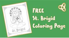 I have more to say here and some resources for St. Brigid that I will come back and share later. In the mean time here is a FREE coloring. Catholic Saints For Kids, Catholic Crafts, All Saints Day, Jesus Coloring Pages, Coloring Pages For Kids, Free Coloring, St Brigid, Sacred Art, Crafts For Kids