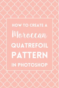Learn how to make a classic Moroccan quatrefoil pattern in Photoshop and how to use to create a background for your blog images or other projects.
