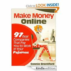 Make Money Online - 97 Real Companies That Pay You To Work In Your Pajamas http://www.amazon.com/gp/product/B007YXVB68/ref=as_li_ss_tl?ie=UTF8=1789=390957=B007YXVB68=as2=onlineincome02-20