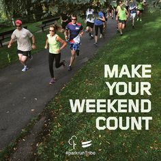 Make your weekend count... RUN!