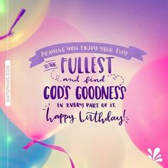 Quotes about Birthday : QUOTATION - Image : As the quote says - Description Best Birthday Quotes : Happy Birthday! Birthday Prayer Wishes, Birthday Scripture, Happy Birthday Wishes Quotes, Best Birthday Quotes, Happy Birthday Pictures, Happy Birthday Quotes, Happy Birthday Greetings, Birthday Love, Happy Birthday Beautiful Friend