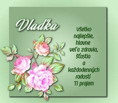Vlaďka Všetko najlepšie, hlavne veľa zdravia, šťastia a každodenných radostí Ti prajem September, Floral, Flowers, Royal Icing Flowers, Flower, Flower, Florals, Blossoms