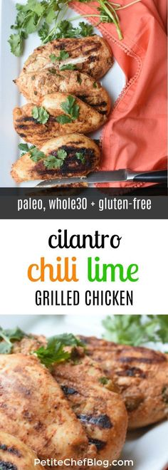 Cilantro Chili Lime Grilled Chicken - Paleo + Whole30 Friendly, Packed with Flavor + SO Easy to Make   PETITECHEFBLOG.COM