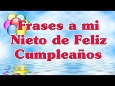 Frases A Mi Nieto De Feliz Cumpleaños Palabras Para Un Cumpleaños Especial Youtube Youtube My Books Videos