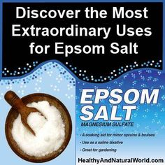 Discover the Most Extraordinary Uses for Epsom Salt