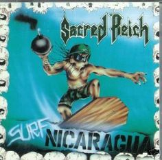 Sacred Reich - Surf Nicaragua (1988)