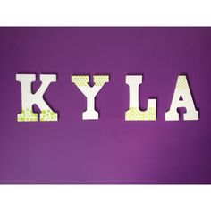 Painted Wood Letters (Name)- I had to pin this just because it's rare to see Kyla's name anywhere!