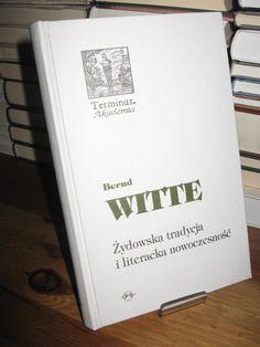 WITTE ZYDOWSKA TRADYCJA I LITERACKA NOWOCZESNOSC