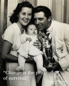 Gary Player's 1st commandment: Change is the price of survival.  Pictured is Gary Player and wife Vivienne Player with baby Jennifer after the 1959 British Open victory at Muirfield.