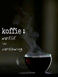 Koffie is werklik 'n verslawing. Coffee Break, Coffee Coffee, Afrikaans Quotes, Language, Sayings, Words, Veronica, Inspire, Live