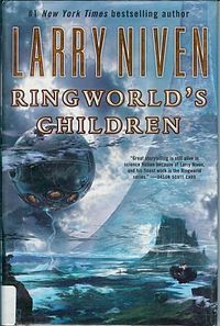 Ringworld's Children - 2004 science fiction novel by Larry Niven, the fourth in the Ringworld series set in the Known Space universe.