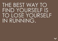 Find yourself through running. #inspiration #motivation