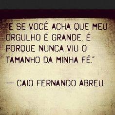 -Caio Fernando Abreu