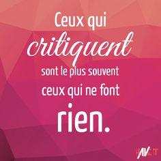 """""""Ceux qui critiquent sont le plus souvent ceux qui ne font rien."""" #citation #critiques #entrepreneur"""