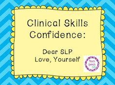 Teach Speech 365: Clinical Skills Confidence: Dear SLP...Love, Yourself