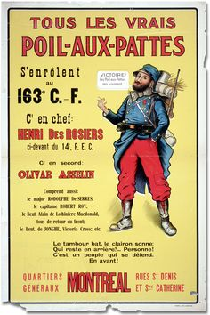 """Canada, WWI, French-lang.: """"Tous les vrais poil-aux-pattes s'enrôlent au 163e C.-F."""", 1915. Printed in Hamilton, Hamilton, Howell Lith., Poster shows a soldier smoking, and saying """"Victoire! Les Poil-aux-pattes s'en viennent."""" (Victory! The poil-aux-pattes are coming.) (UBC Open Collections)"""