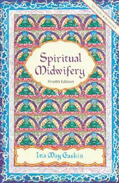"Read ""Spiritual Midwifery"" by Ina May Gaskin available from Rakuten Kobo. Spiritual Midwifery is considered by many to be the bible of the home birth movement. This classic book on natural child. Ina May Gaskin, Midwifery Books, Spiritual Midwifery, Spiritual Health, Pregnancy Books, Pregnancy Care, Vie Simple, Thing 1, Science Books"