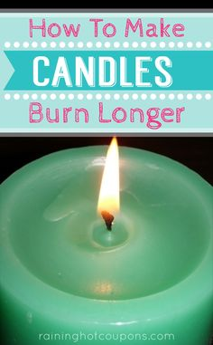 How To Make Candles Burn For Longer