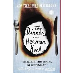 The Dinner, by Herman Koch (adult fiction). Our August, 2013 online book club choice. A darkly suspenseful, highly controversial tale of two families struggling to make the hardest decision of their lives -- all over the course of one meal. Book Club Books, Book Lists, Good Books, Books To Read, My Books, Book Clubs, Music Books, Book Art, This Is A Book