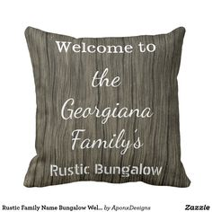 Rustic Family Name Bungalow Welcome Pillow - wood gifts ideas diy cyo natural Rustic Gifts, Wood Gifts, Rustic Design, Rustic Style, Pillow Fight, Family Gifts, Pillow Design, Decorative Throw Pillows, Bungalow