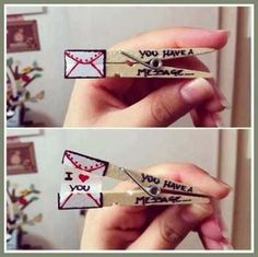 Clothespin Love Message.. Transform a simple clothespin right into a sweet gift for your beloved one.