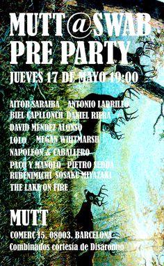 JUEVES 17 DE MAYO · 19:00   PRE PARTY MUTT @ SWAB !!! · Feria Internacional de Arte Contemporáneo de   Barcelona ·   Best Tunes & combinados cortesía de Disaronno · Os esperamos a tod@s!  http://www.facebook.com/events/289155104512767/#!/events/289155104512767/