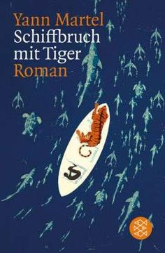 Yann Martel - Schiffbruch mit Tiger.        Life of pai