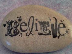 Believe- garden stone or paperweight