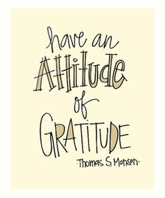 attitude of gratitude quote by thomas s monson