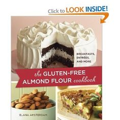 The Gluten-Free Almond Flour Cookbook: Breakfasts, Entrees, and More: Elana Amsterdam