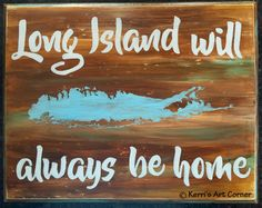 Long Island Love! Perfect for a house warming gift! Personalize your own wood sign.  Shop at kerrisartcorner.weebly.com Contact kerrisartcorner@gmail.com #longisland #li #longislandlove #longislandhome #longislandstrong #home #woodsigns #woodplaques #wooddecor #wallhangings #distressedwood #housewarminggifts #personalizedgifts