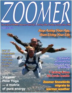 ZOOMER media magazine serving USA Canada Europe since 1998 reporting BOOMER news and trends in relationships fashion health genetic and environmental determinants of aging, longevity, and successful retirement - the ZOOMER Boomer guide to RealYouth, succe