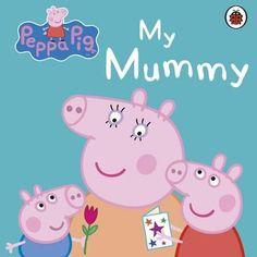Peppa Pig: My Mummy First Board Storybook