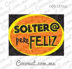"Letrero para fiestas ""Solter@ pero feliz"" Fiesta Party, Luau Party, New Year Props, Photo Boots, Ideas Para Fiestas, Party Props, Photo Booth Props, Party Time, Party Friends"